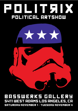 POLITRIX: POLITICAL ART SHOW, SATURDAY NOV. 1